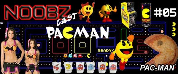 Noobzcast Pac Man