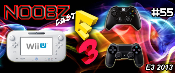 Noobzcast Podcast E3 2013