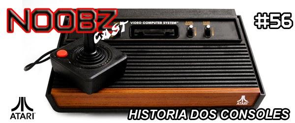 Noobzcast 56 - História dos Consoles - Atari 2600