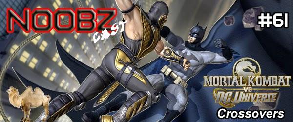 Mortal Kombat vs DC Universe Noobzcast Podcast