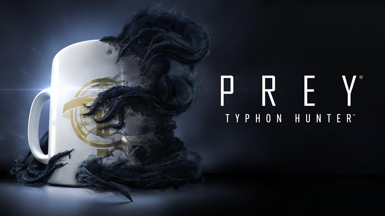 Prey: Typhon Hunter