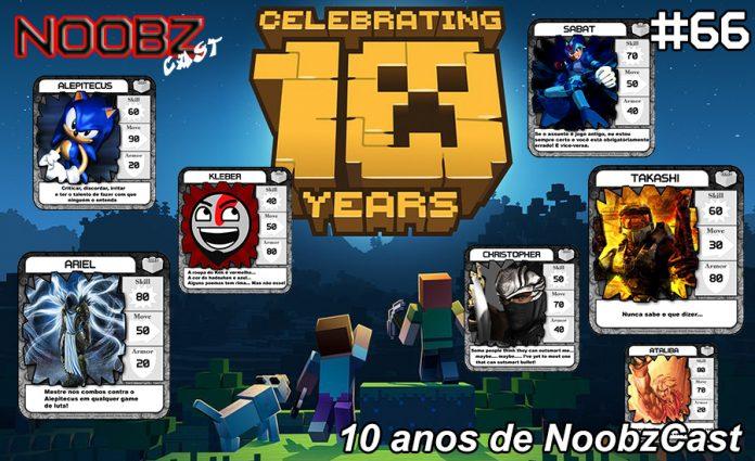 Noobzcast 66 - 10 anos CAPA Podcast Games